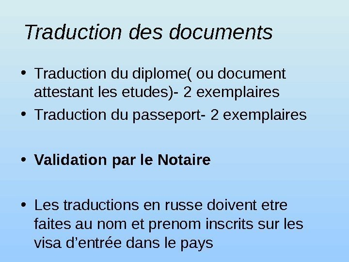 Traduction des documents • Traduction du diplome( ou document attestant les etudes) - 2