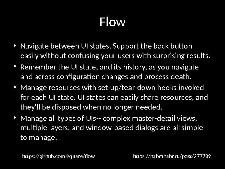 Flow • Navigate between UI states. Support the back button easily without confusing your