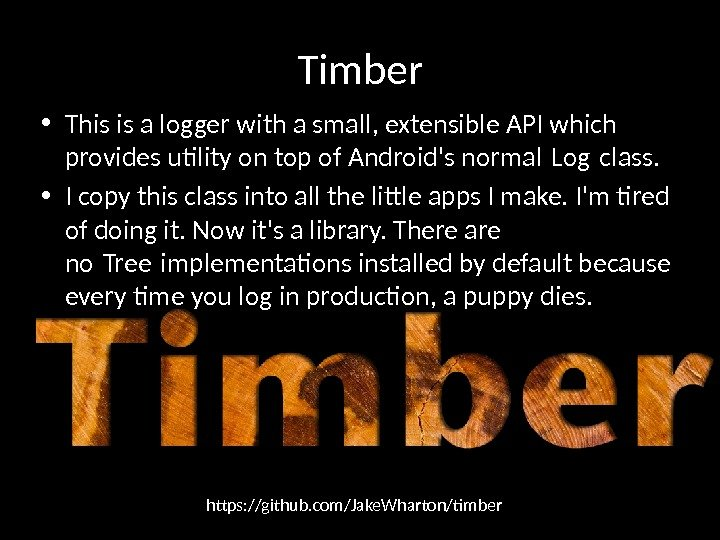 Timber • This is a logger with a small, extensible API which provides utility