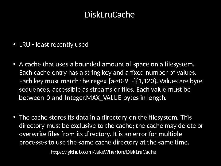 Disk. Lru. Cache • LRU - least recently used • A cache that uses