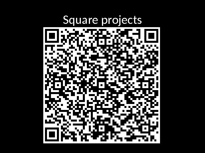 Square projects