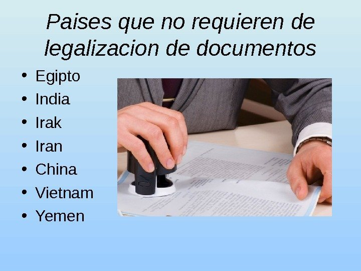 Paises que no requieren de legalizacion de documentos • Egipto • India • Irak