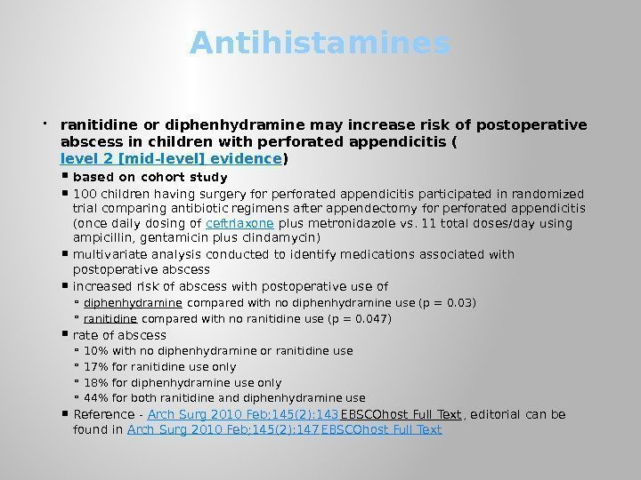 Antihistamines ranitidine or diphenhydramine may increase risk of postoperative abscess in children with perforated