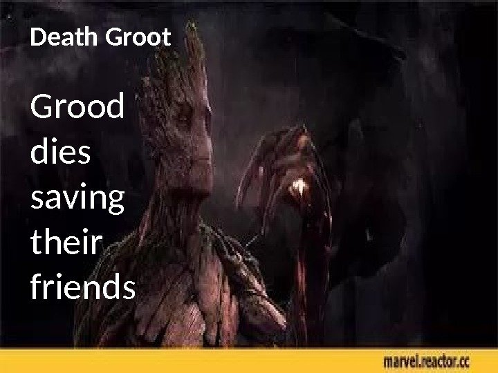Death Groot Grood dies saving their friends