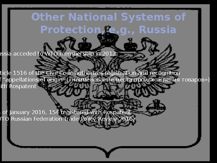 Other National Systems of Protection, e. g. , Russia acceded to WTO membership in
