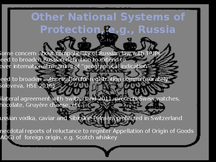 Other National Systems of Protection, e. g. , Russia Some concern about compatibility of