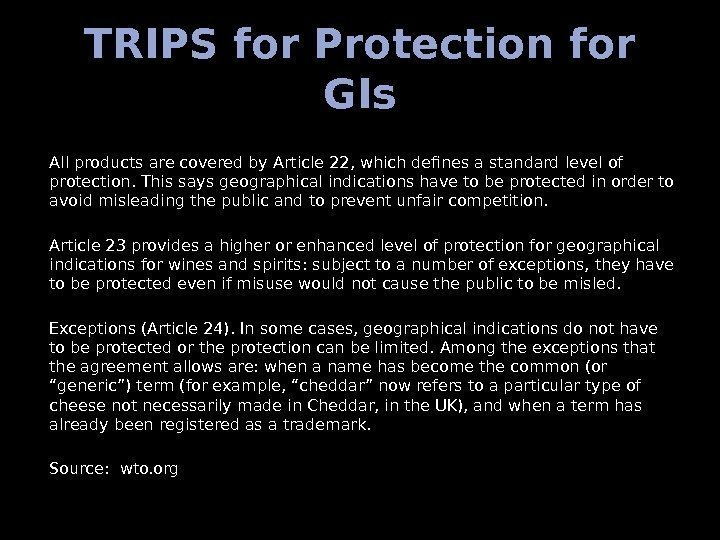TRIPS for Protection for GIs All products are covered by Article 22, which defines