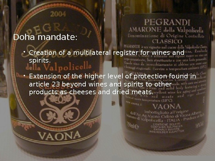 Doha mandate: Creation of amultilateral register for wines and spirits.  Extension of the
