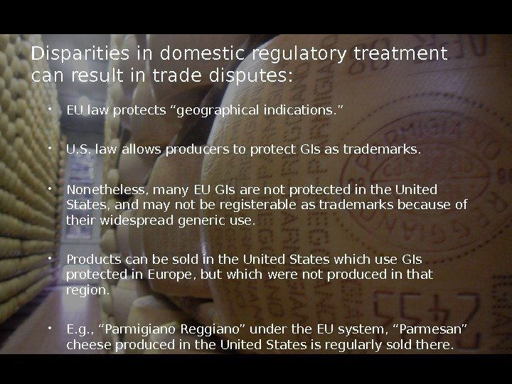 Disparities in domestic regulatory treatment can result in trade disputes:  EU law protects