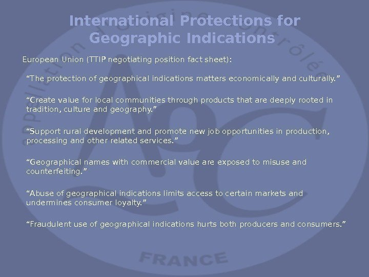 International Protections for Geographic Indications European Union (TTIP negotiating position fact sheet):  ""