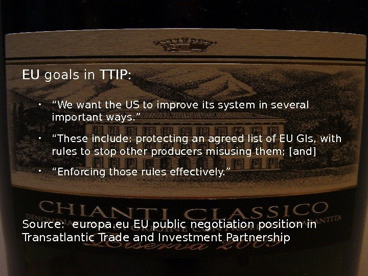 "EU goals in TTIP:  "" We want the US to improve its system"