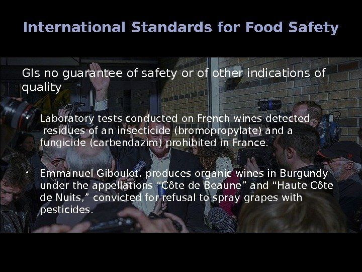 International Standards for Food Safety GIs no guarantee of safety or of other indications