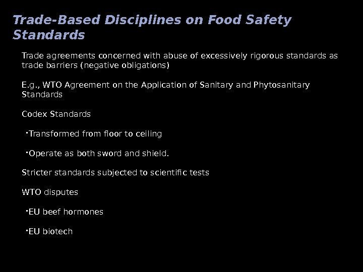 Trade-Based Disciplines on Food Safety Standards Trade agreements concerned with abuse of excessively rigorous