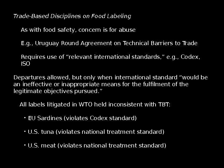 Trade-Based Disciplines on Food Labeling As with food safety, concern is for abuse E.