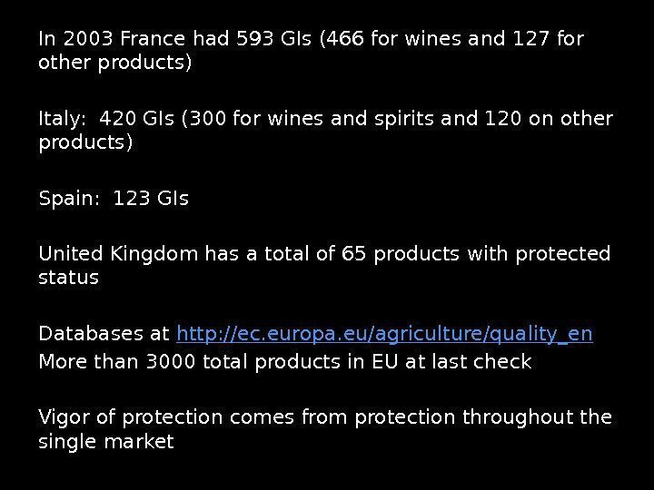 In 2003 France had 593 GIs (466 for wines and 127 for other products)