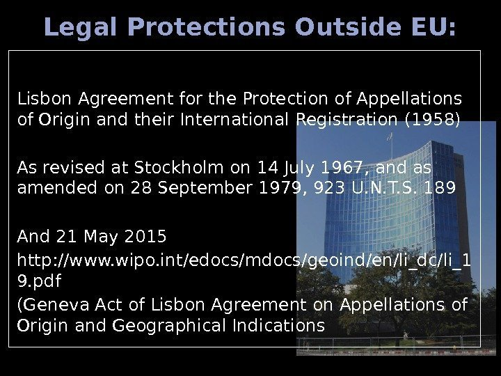 Legal Protections Outside EU: Lisbon Agreement for the Protection of Appellations of Origin and