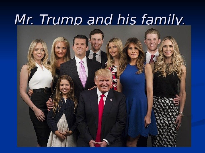 Mr. Trump and his family.