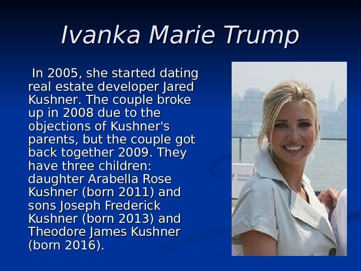 Ivanka Marie Trump   In 2005, she started dating real estate
