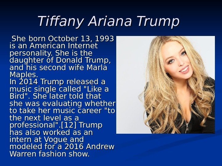 Tiffany Ariana Trump    She  born October 13, 1993