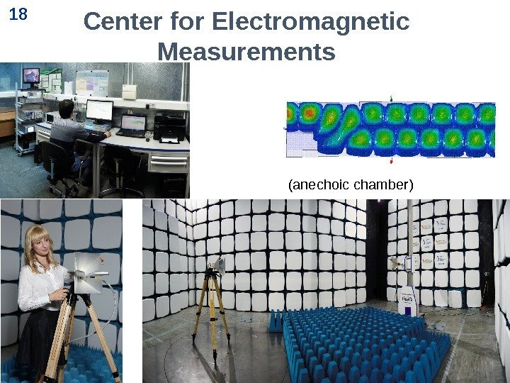 18 Center for Electromagnetic Measurements (anechoic chamber) 18