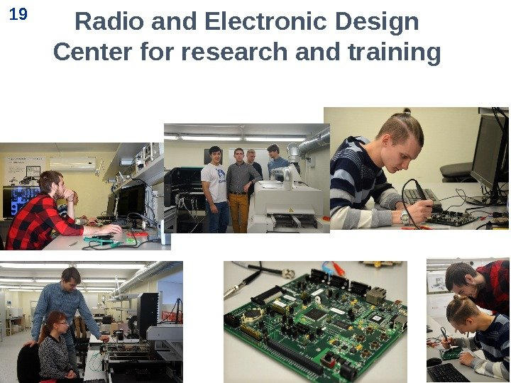 19 Radio and Electronic Design Center for research and training 19