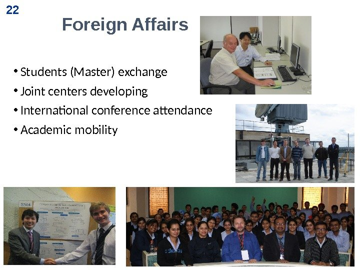 • Students (Master) exchange • Joint centers developing • International conference attendance •