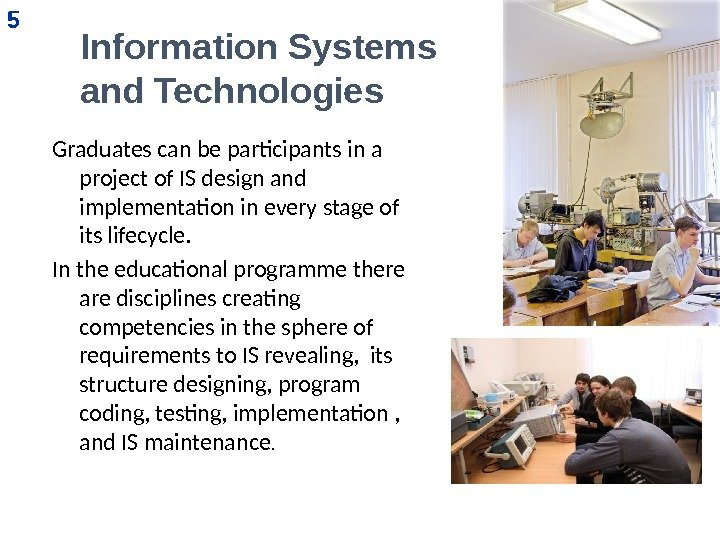 Information Systems and Technologies Graduates can be participants in a project of IS design