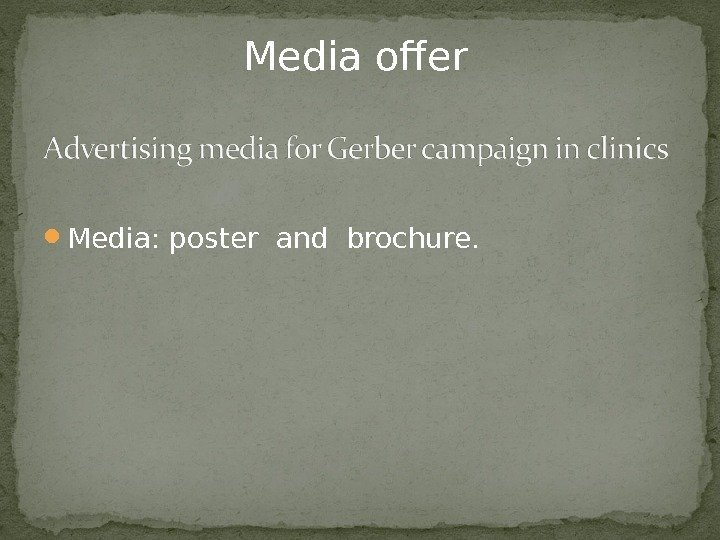 Media: poster  and  brochure. Media offer