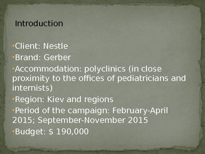 Introduction • Client: Nestle • Brand: Gerber • Accommodation: polyclinics (in close proximity