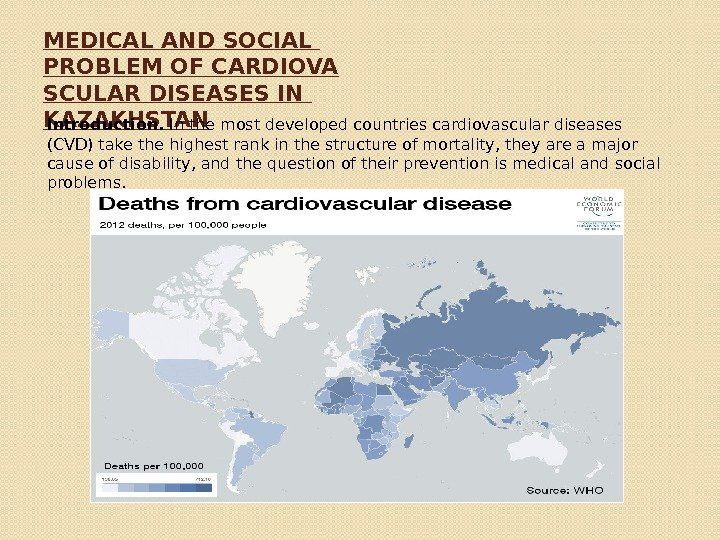 MEDICAL AND SOCIAL PROBLEM OF CARDIOVA SCULAR DISEASES IN KAZAKHSTAN Introduction. In the most