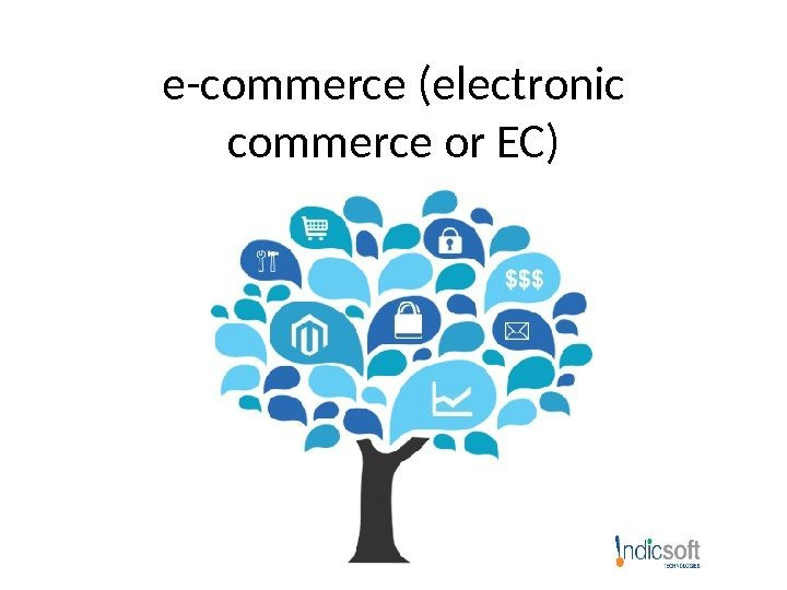 e-commerce (electronic commerce or EC)