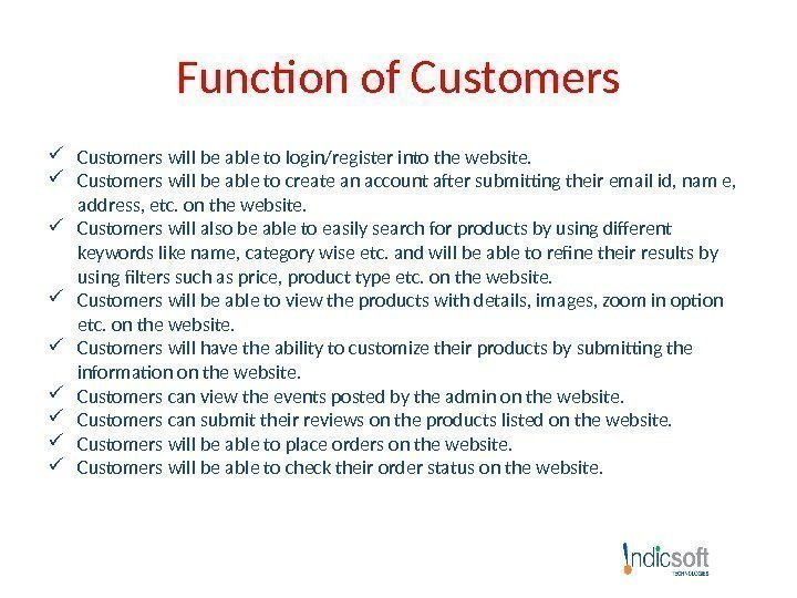 Function of Customers will be able to login/register into the website.  Customers will
