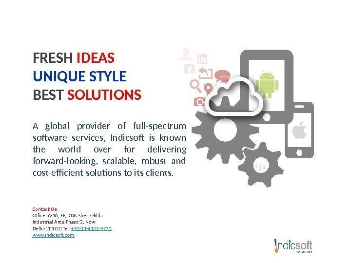 FRESH IDEAS UNIQUE STYLE BEST SOLUTIONS A global provider of full-spectrum software services,