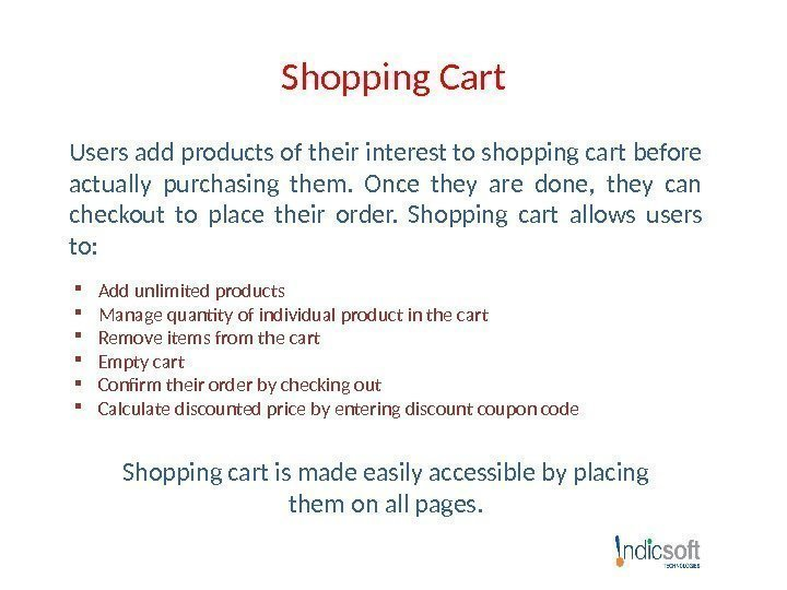 Shopping Cart Users add products of their interest to shopping cart before actually purchasing