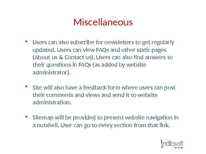 Miscellaneous Users can also subscribe for newsletters to get regularly updated. Users can view