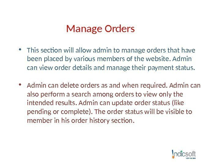 Manage Orders • This section will allow admin to manage orders that have been