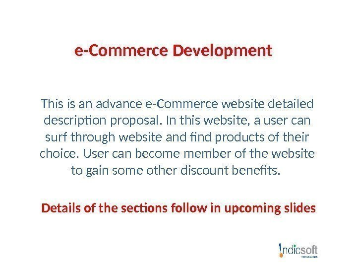 e-Commerce Development This is an advance e-Commerce website detailed description proposal. In this website,