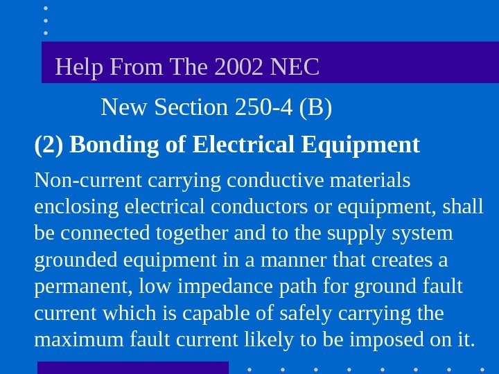 Help From The 2002 NEC  New Section 250 -4 (B) (2)