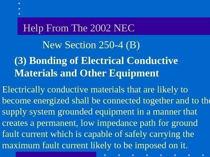 Help From The 2002 NEC  New Section 250 -4 (B) (3)