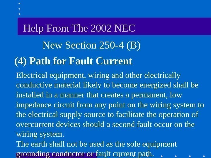 Help From The 2002 NEC  New Section 250 -4 (B) (4)