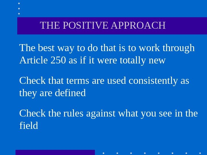 THE POSITIVE APPROACH The best way to do that is to work