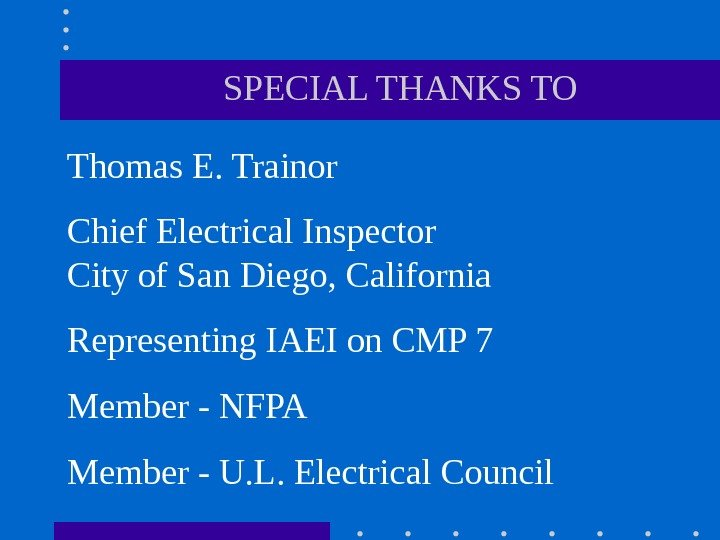 Thomas E. Trainor Chief Electrical Inspector     City of