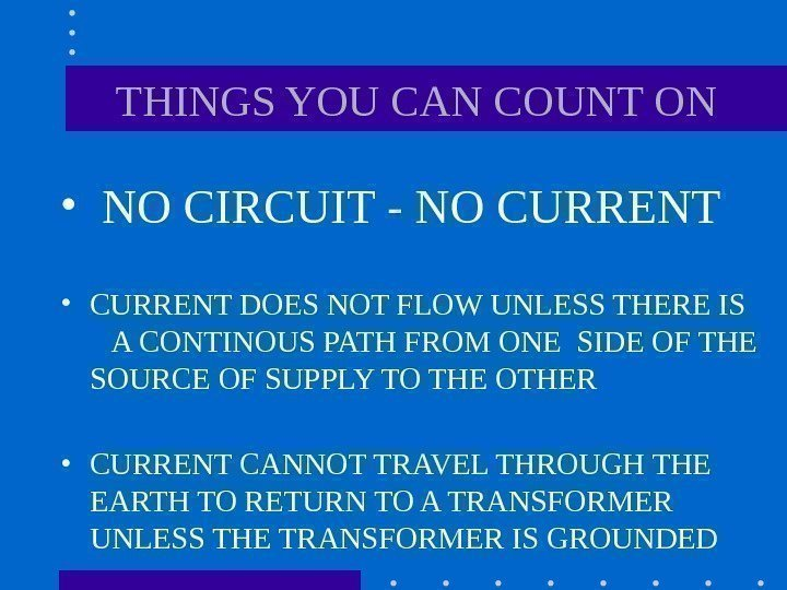 THINGS YOU CAN COUNT ON •  NO CIRCUIT - NO
