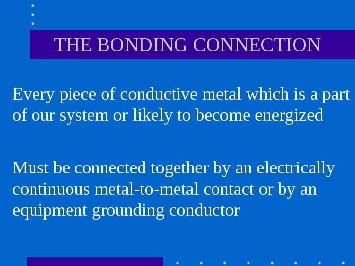 Every piece of conductive metal which is a part of our system