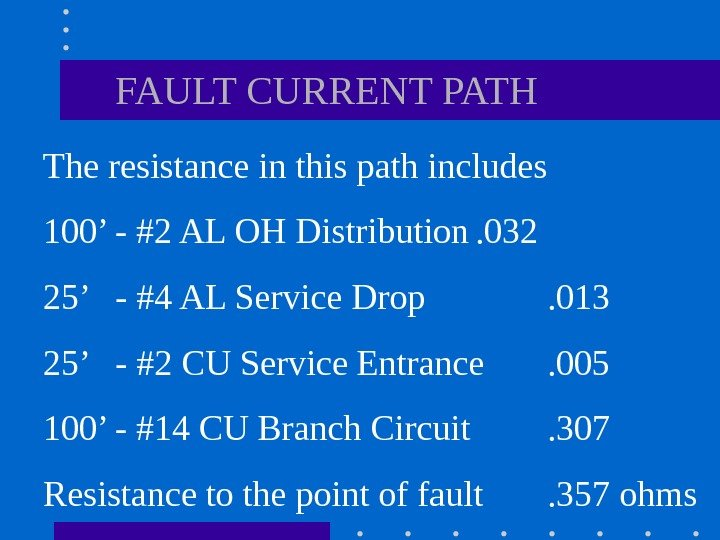The resistance in this path includes  100' - #2 AL OH
