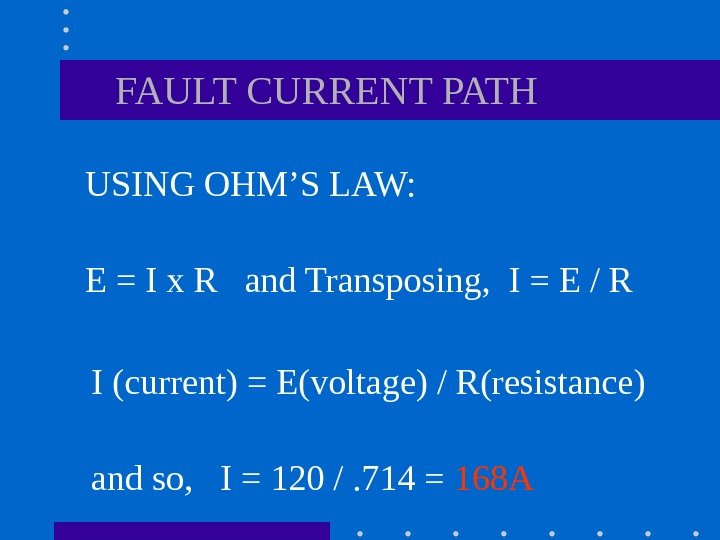 FAULT CURRENT PATH USING OHM'S LAW: E = I x R