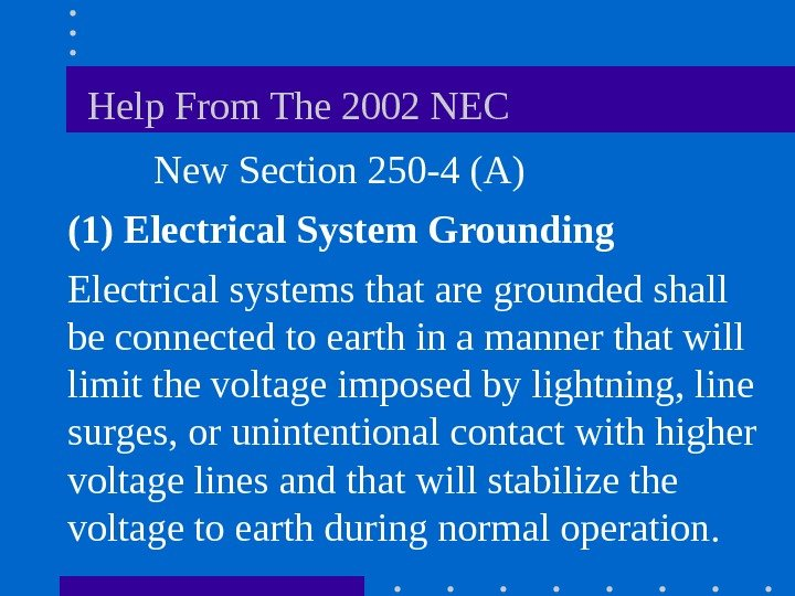 Help From The 2002 NEC  New Section 250 -4 (A) (1)