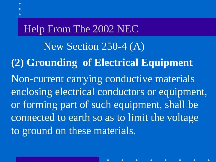 Help From The 2002 NEC   New Section 250 -4 (A)