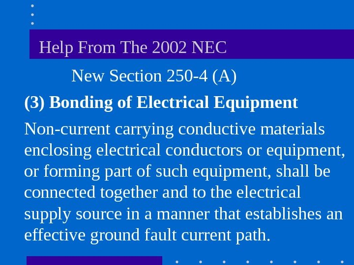 Help From The 2002 NEC  New Section 250 -4 (A) (3)