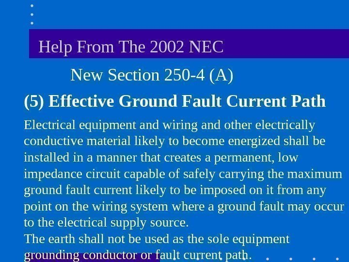 Help From The 2002 NEC  New Section 250 -4 (A) (5)